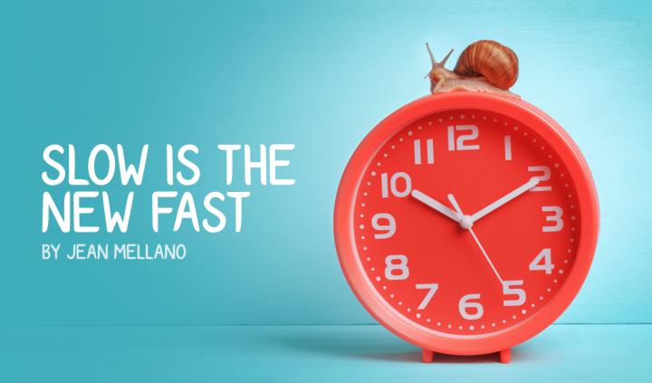 Slow Is the New Fast Jean Mellano